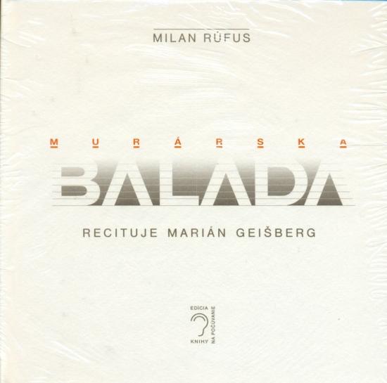 Murárska balada (CD-audiokniha) - Milan Rúfus