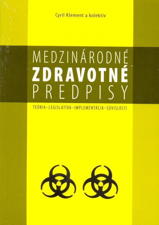 Medzinárodné zdravotné predpisy - teória, legislatíva, implement - Cyril Klement a kolektív
