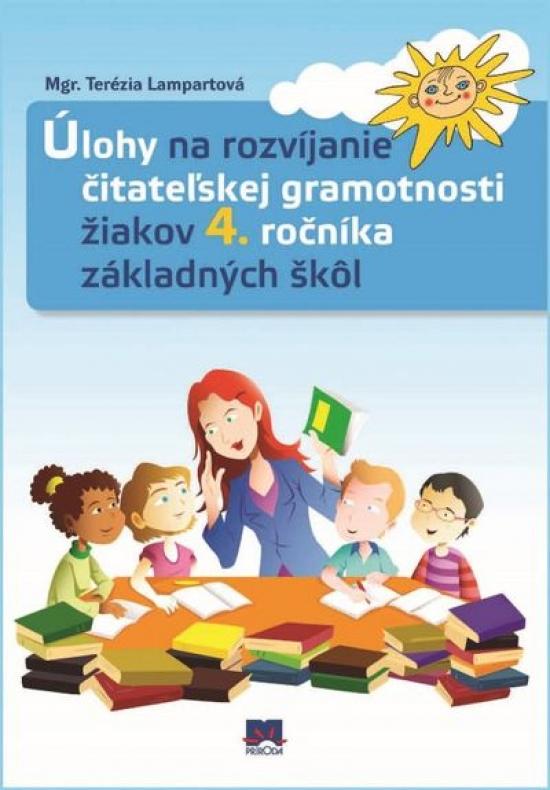 Úlohy na rozvíjanie čitateľskej gramotnosti žiakov 4. ročníka základných škôl