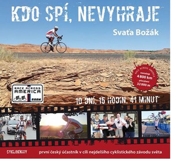 Kdo spí, nevyhraje - První český účastník v cíli nejdelšího cyklistického závodu světa - Svaťa Božák