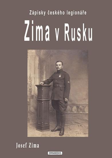Zima v Rusku - Zápisky českého legionáře - Josef Zima