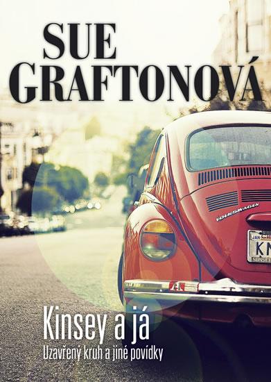 Kinsey a já - Uzavřený kruh a jiné povídky - Sue Graftonová