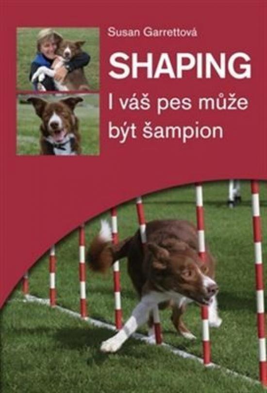 Shaping - I váš pes může být šampion - Susan Garettová