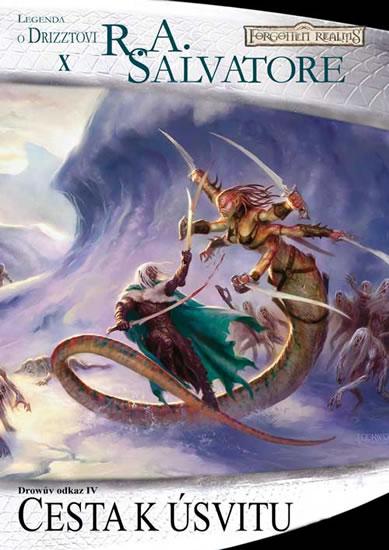 Temný Elf Drizzt 10 - Cesta k úsvitu - R. A. Salvatore