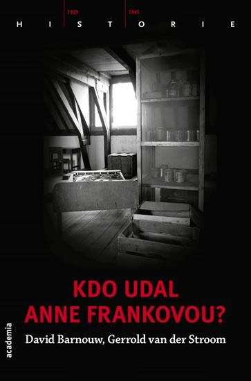 Kdo udal Anne Frankovou? - David Barnouw , van der Stroom Gerrold