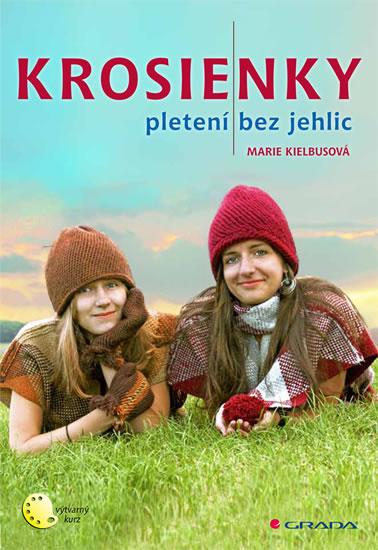 Krosienky - Pletení bez jehlic - Marie Kielbusová