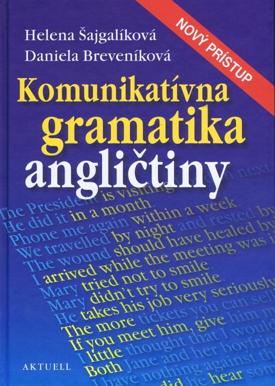 Komunikatívna gramatika angličtiny - Daniela Breveníková, Helena Šajgalíková