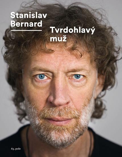 Tvrdohlavý muž - Stanislav Bernard, Ondřej Horák