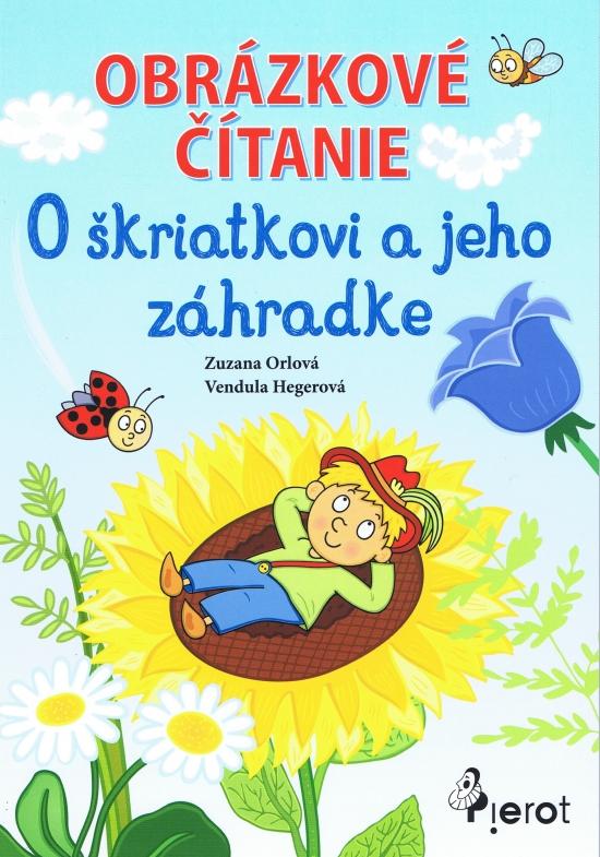 Obrázkové čítanie - O škriatkovi a jeho zahrádke - Zuzana Orlová