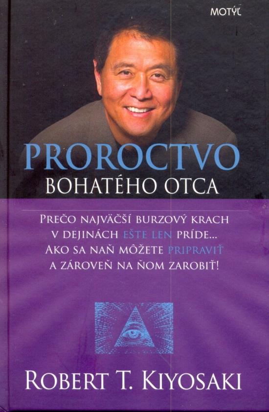 Proroctvo bohatého otca - Robert T. Kiyosaki