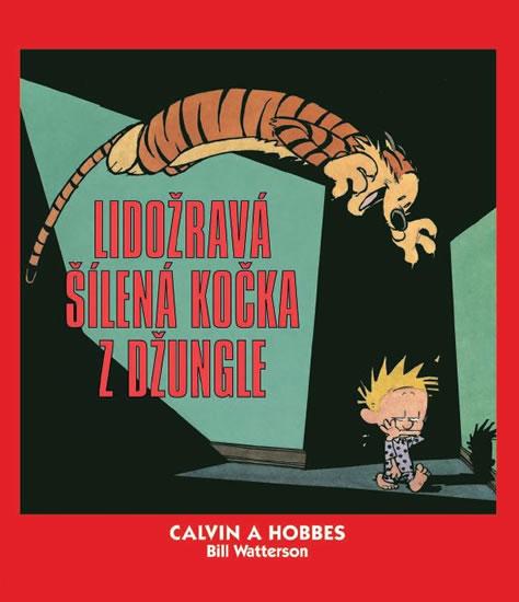 Calvin a Hobbes 9 - Lidožravá šílená kočka z džungle - Bill Watterson