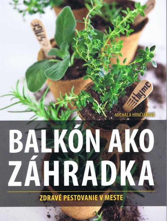 Balkón ako záhradka - Michala Hrnčiarová
