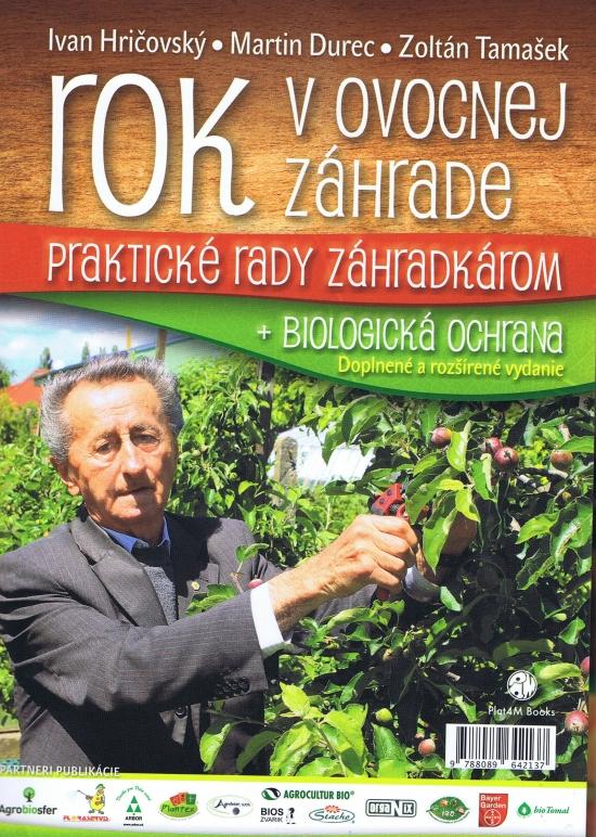 Rok v ovocnej záhrade +Biologická ochrana - Ivan Hričovský a kolektív