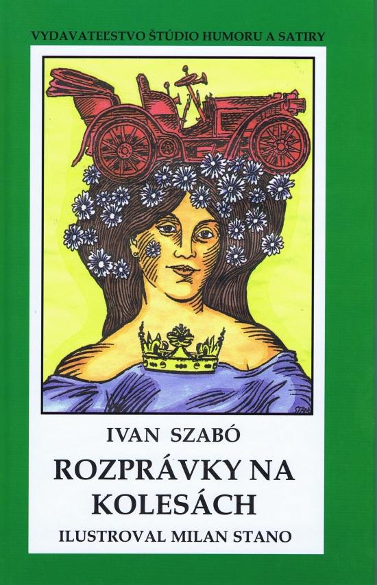 Rozprávky na kolesách - Ivan Szabó