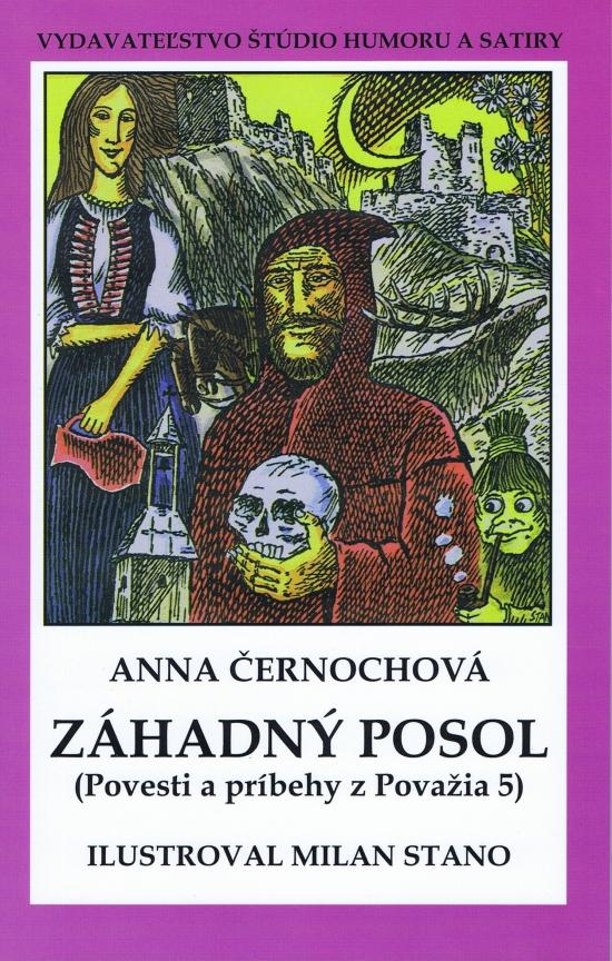 Záhadný posol - Povesti a príbehy z Považia 5 (mäkká v.) - Anna Černochová