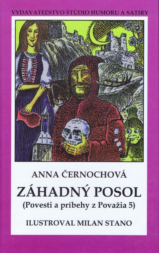 Záhadný posol - Povesti a príbehy z Považia 5 - Anna Černochová