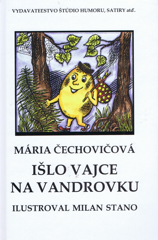 Išlo vajce na vandrovku - Mária Čechovičová