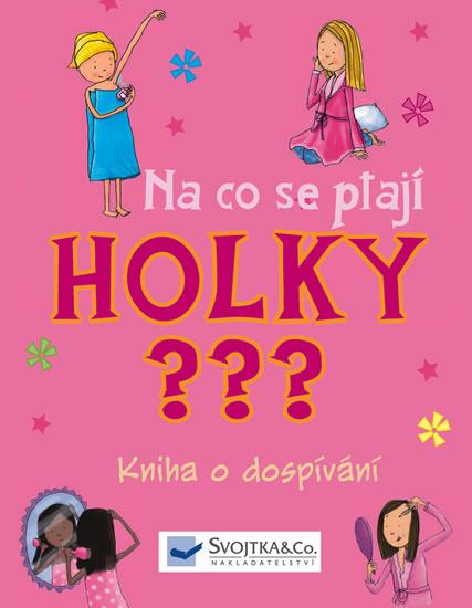 Na co se ptají HOLKY ??? - Kniha o dospívání