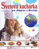 Detail titulu Svetová kuchárka pre chlapcov a dievčatá