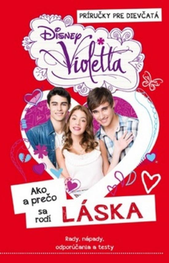 Violetta - Ako a prečo sa rodí láska