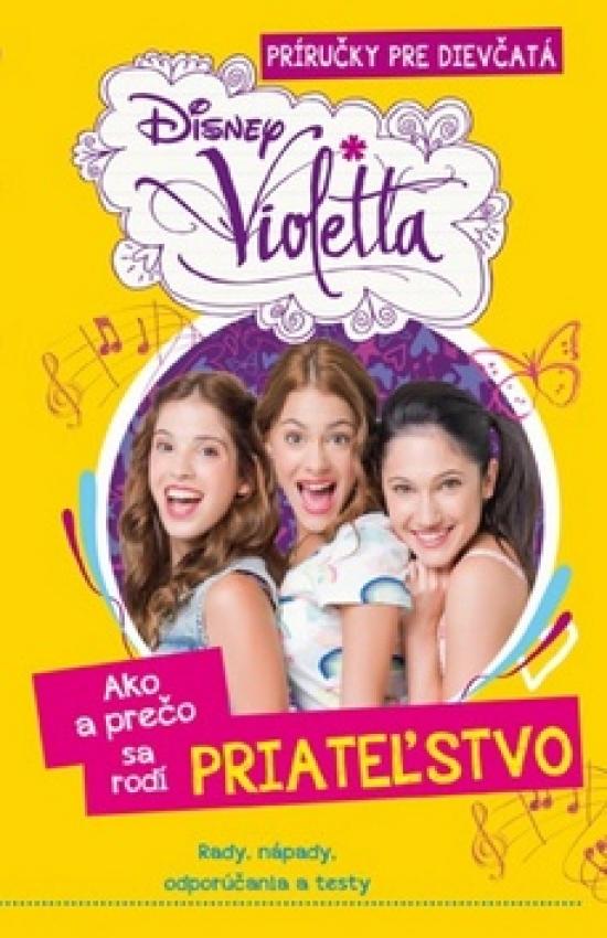 Violetta - Ako a prečo sa rodí priateľstvo