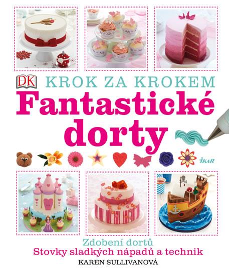 Fantastické dorty (DK) - Karen Sullivan