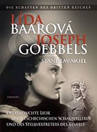 Lída Baarová und Joseph Goebbels - Stanislav Motl