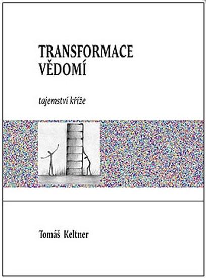Transformace vědomí - Tajemství kříže - Tomáš Keltner