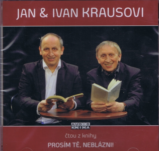Prosím tě, neblázni! - CD (Čte Jan Kraus a Ivan Kraus)