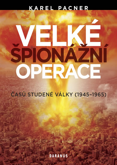 Velké špionážní operace časů studené války (1945-1965)