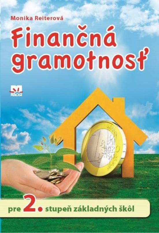Finančná gramotnosť pre 2. stupeň základných škôl - Monika Reiterová