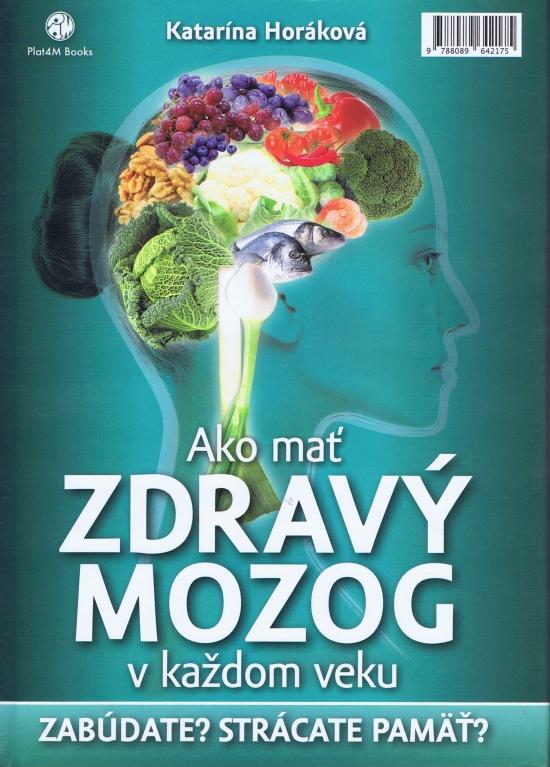 Ako mať zdravý mozog v každom veku - Katarína Horáková