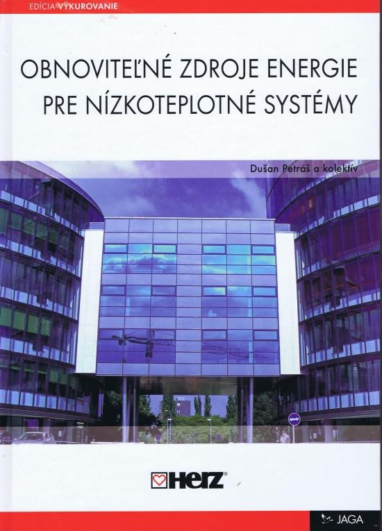 Obnoviteľné zdroje energie pre nízkoteplotné systémy - Dušan a kolektív Petráš