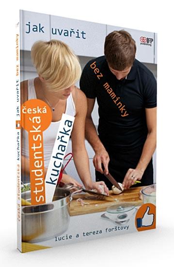 Česká studentská kuchařka - Jak vařit bez maminky - Lucie a Tereza Forštovy
