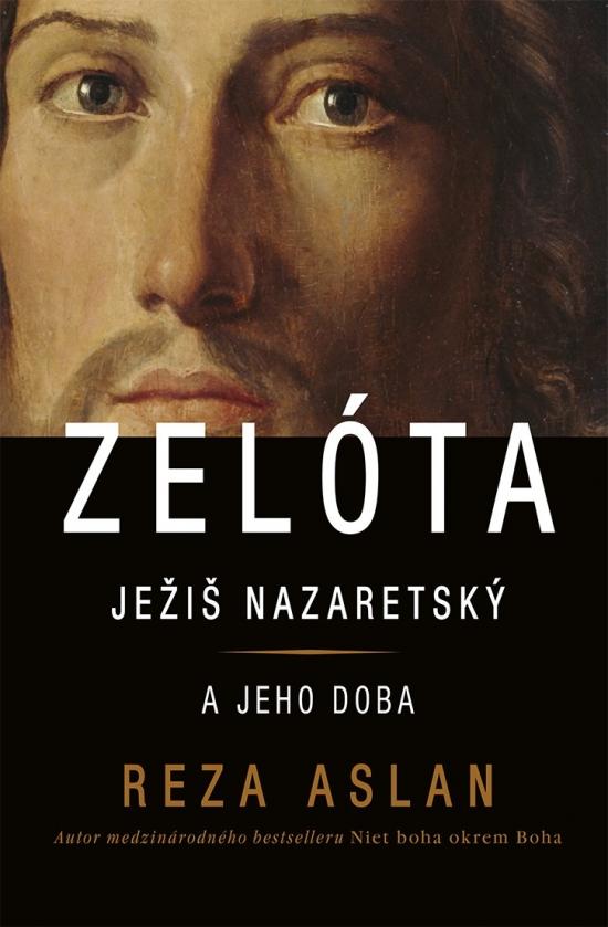 Zelóta - Ježiš Nazaretský a jeho doba - Aslan Reza