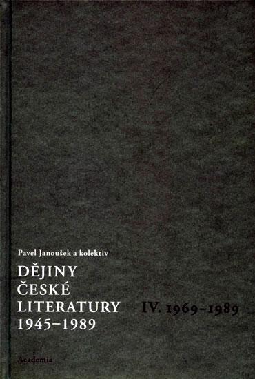 Dějiny české literatury 1945-1989 - IV.díl 1969-1989+CD - Pavel Janoušek
