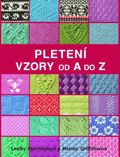 Pletení - Vzory od A do Z - Melody, Lesley Stanfieldová, Griffithsová