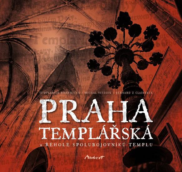 Praha templářská a řehole spolubojovníků Templu