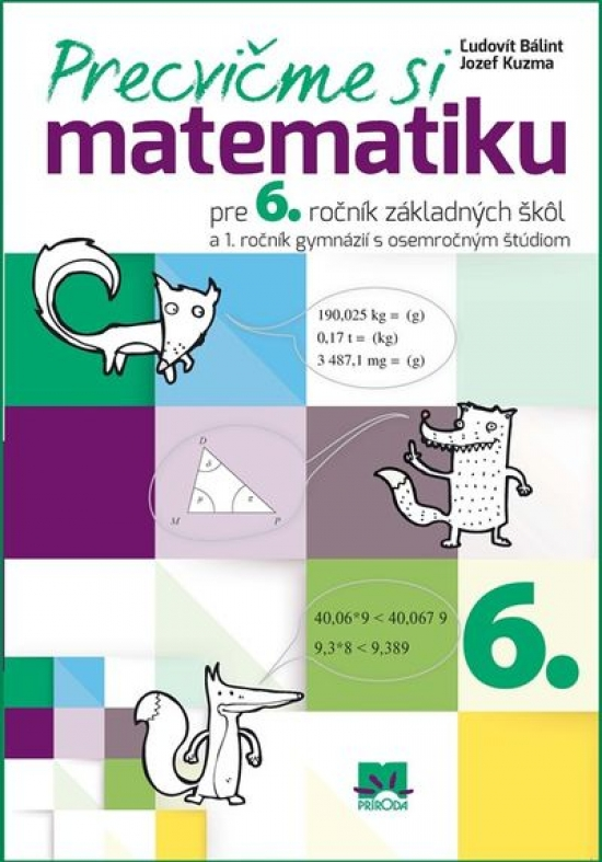 Precvičme si matematiku pre 6. ročník základných škôl - Ľudovít Bálint, Jozef Kuzma