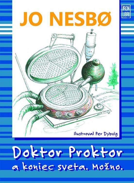 Doktor Proktor a koniec sveta. Možno. - Jo Nesbo