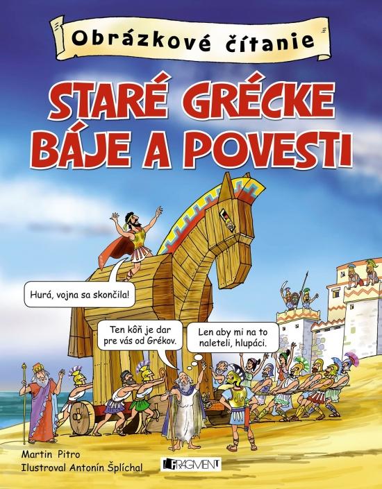 Staré grécke báje a povesti - obrázkové čítanie - Martin Pitro