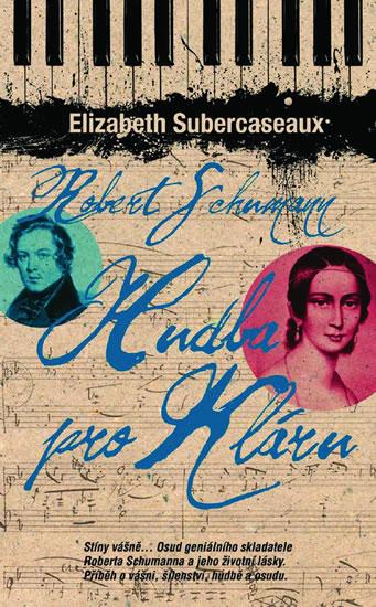 Hudba pro mou Kláru - Elizabeth Subercaseauxová