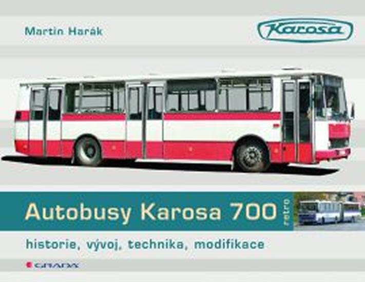 Autobusy Karosa 700 - historie, vývoj, technika, modifikace - Martin Harák