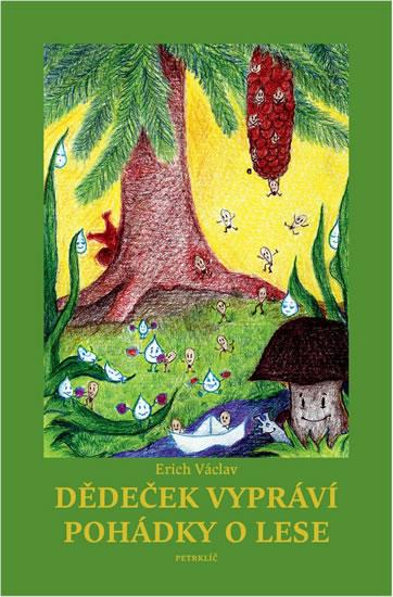 Dědeček vypráví pohádky o lese - Erich Václav