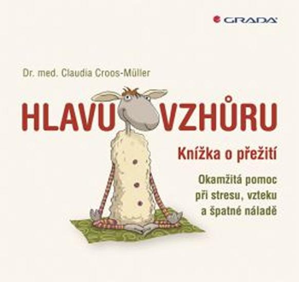 Hlavu vzhůru - Knížka o přežití - Claudia Croos–Müller