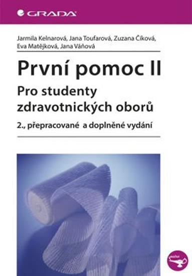 První pomoc II pro studenty zdravotnických oborů - Jarmila Kelnarová a kolektiv