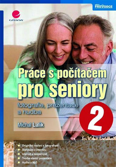 Práce s počítačem pro seniory 2 - fotografie, prezentace a hudba - Michal Lalík
