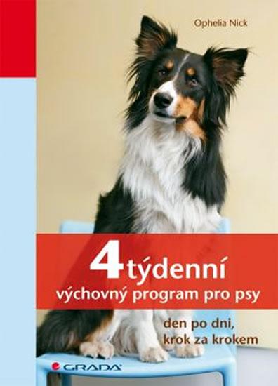 4týdenní výchovný program pro psy - den po dni, krok za krokem - Ophelia Nick