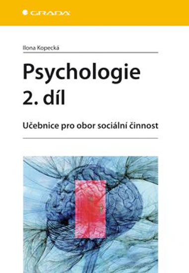 Psychologie 2. díl - Učebnice pro obor sociální činnost - Ilona Kopecká