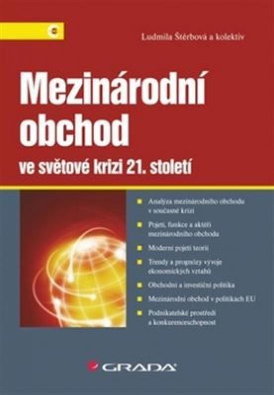 Mezinárodní obchod ve světové krizi 21. století - Ludmila Štěrbová a kolektiv